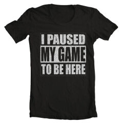 Tricou Paused Game To Be Here