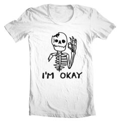 Tricou I'm Okay Skeleton